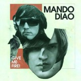 CD Cover Mando Diao / Give me Fire