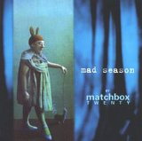 CD Cover Matchbox 20 / Mad Season